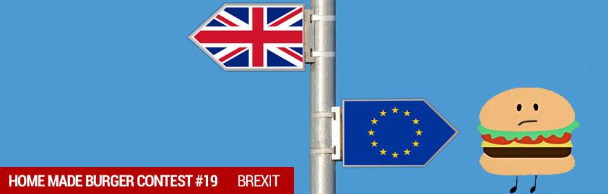 Concours du moment : HOMEMADE BURGER 19 - Brexit